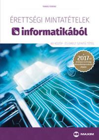 Tamás Ferenc: Érettségi mintatételek informatikából (60 közép- és emelt szintű tétel) - A 2017-től érvényes érettségi követelményrendszer alapján -  (Könyv)