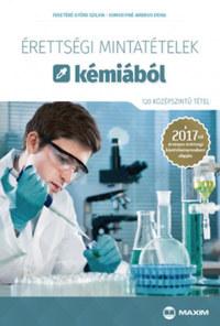 Somogyiné Ambrus Erika, Feketéné Györe Szilvia: Érettségi mintatételek kémiából (120 középszintű tétel) - A 2017-től érvényes érettségi követelményrendszer alapján -  (Könyv)