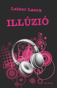 Leiner Laura: Illúzió - Bexi-sorozat 3. kötet -  (Könyv)