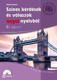 Bajnóczi Beatrix: Színes kérdések és válaszok angol nyelvből - B1 szint (CD-melléklettel) - 8 óra hanganyaggal -  (Könyv)
