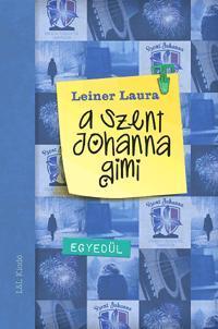 Leiner Laura: A Szent Johanna gimi 3. - Egyedül -  (Könyv)