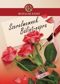 Az Irodalmi Rádió alkotóközössége: Szerelmemnek Bálint-napra 2020. -  (Könyv)