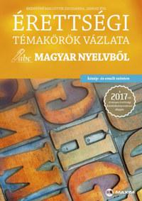 Brenyóné Malustyik Zsuzsanna, Jankay Éva: Érettségi témakörök vázlata magyar nyelvből (közép - és emelt szinten) - A 2017-től érvényes érettségi követelményrendszer alapján -  (Könyv)