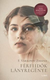 F. Várkonyi Zsuzsa: Férfiidők lányregénye -  (Könyv)