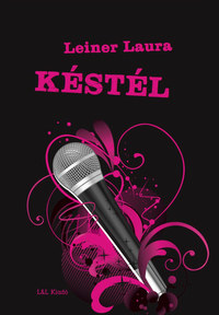 Leiner Laura: Késtél - Bexi-sorozat 1. kötet -  (Könyv)