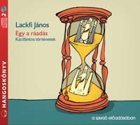 Lackfi János: Egy a ráadás - Hangoskönyv - Kacifántos történetek, a szerző előadásában -  (Könyv)