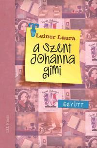 Leiner Laura: A Szent Johanna gimi 2. - Együtt -  (Könyv)