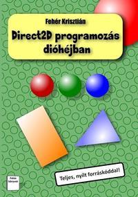 Fehér Krisztián: Direct2D programozás dióhéjban -  (Könyv)