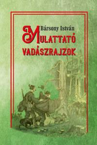 Bársony István: Mulattató vadászrajzok -  (Könyv)