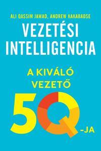 Ali Qassim Jawad, Andrew Kakabadse: Vezetési intelligencia - A kiváló vezető 5Q-ja -  (Könyv)