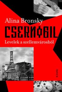 Alina Bronsky: Csernobil - Levelek a szellemvárosból -  (Könyv)
