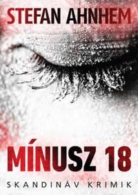 Stefan Ahnhem: Mínusz 18 -  (Könyv)