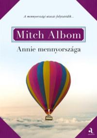Mitch Albom: Annie mennyországa -  (Könyv)