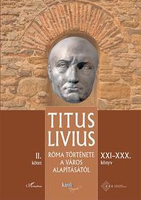 Titus Livius: Róma története a Város alapításától (XXI-XXX. könyv) - II. kötet -  (Könyv)