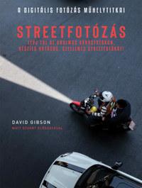 David Gibson: A Digitális fotózás műhelytitkai - Streetfotózás -  (Könyv)