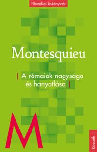 Charles-Louis de Secondat Montesquieu: A rómaiak nagysága és hanyatlása -  (Könyv)