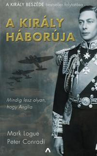 Peter Conradi, Mark Logue: A király háborúja -  (Könyv)