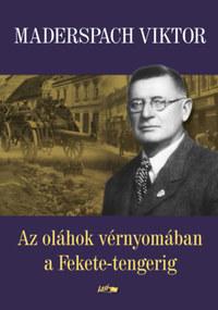 Maderspach Viktor: Az oláhok vérnyomában a Fekete-tengerig -  (Könyv)