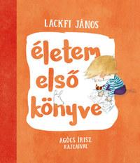 Lackfi János: Életem első könyve -  (Könyv)