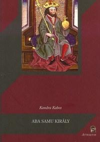 Kandra Kabos: Aba Samu király -  (Könyv)