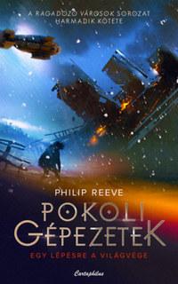 Philip Reeve: Pokoli gépezetek -  (Könyv)
