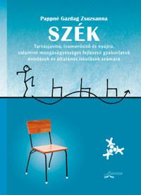 Pappné Gazdag Zsuzsanna: Szék - Tartásjavító, izomerősítő és nyújtó, valamint mozgásügyességet fejlesztő gyakorlatok óvodások és általános iskolások számára -  (Könyv)