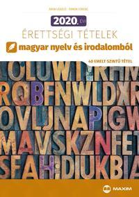Árva László, Simon Ferenc: 2020. évi érettségi tételek magyar nyelv és irodalomból - 40 emelt szintű tétel -  (Könyv)