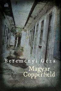 Bereményi Géza: Magyar Copperfield -  (Könyv)