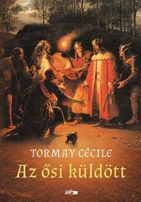 Tormay Cécile: Az ősi küldött -  (Könyv)