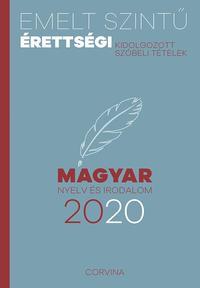 Emelt szintű érettségi - magyar nyelv és irodalom - 2020 - Kidolgozott szóbeli tételek -  (Könyv)