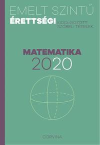 Emelt szintű érettségi - matematika - 2020 - Kidolgozott szóbeli tételek -  (Könyv)