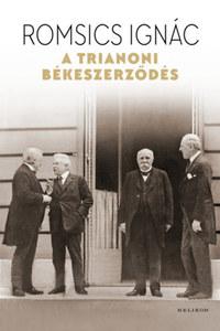 Romsics Ignác: A trianoni békeszerződés -  (Könyv)