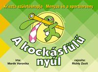 Richly Zsolt, Marék Veronika: A kockásfülű nyúl 3. - Kriszta születésnapja - Menyus és a sportverseny -  (Könyv)