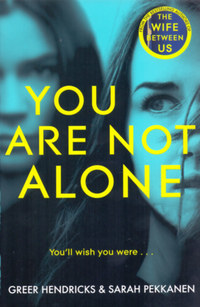Greer Hendricks, Sarah Pekkanen: You Are Not Alone -  (Könyv)