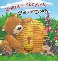 Anna Taube: Kukucs könyvek - Éhes vagyok! -  (Könyv)