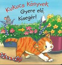 Anna Taube: Kukucs könyvek - Gyere elő, kisegér! -  (Könyv)