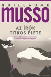 Guillaume Musso: Az írók titkos élete -  (Könyv)