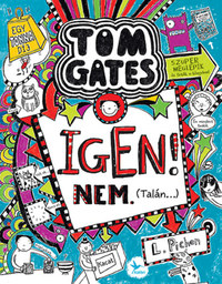Liz Pichon: Igen! Nem. (Talán...) - Tom Gates 7. -  (Könyv)