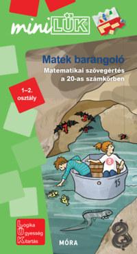 Matekbarangoló - Matematikai szövegértés a 20-as számkörben 1-2. osztály - MiniLÜK -  (Könyv)