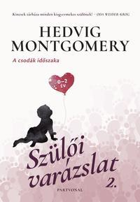 Hedvig Montgomery: Szülői varázslat 2. - A csodák időszaka -  (Könyv)