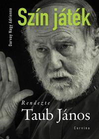 Darvay Nagy Adrienne: Szín játék - Rendezte Taub János -  (Könyv)