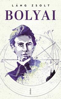 Láng Zsolt: Bolyai -  (Könyv)