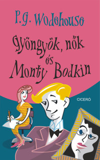 P. G. Wodehouse: Gyöngyök, nők és Monty Bodkin -  (Könyv)