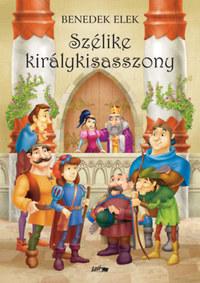 Benedek Elek: Szélike királykisasszony -  (Könyv)