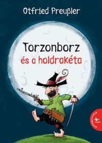 Otfried Preussler: Torzonborz és a holdrakéta -  (Könyv)