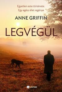 Anne Griffin: Legvégül -  (Könyv)