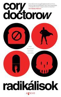 Cory Doctorow: Radikálisok -  (Könyv)