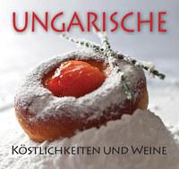 Hajni István, Kolozsvári Ildikó: Ungarische Köstlichkeiten und weine -  (Könyv)