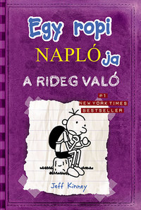 Jeff Kinney: Egy ropi naplója 5. - A Rideg való -  (Könyv)