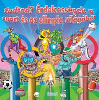 Lengyel Orsolya (Szerk.): Érdekességek a sport és az olimpia világából - Tudtad? -  (Könyv)